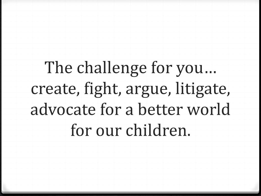 The challenge for you…