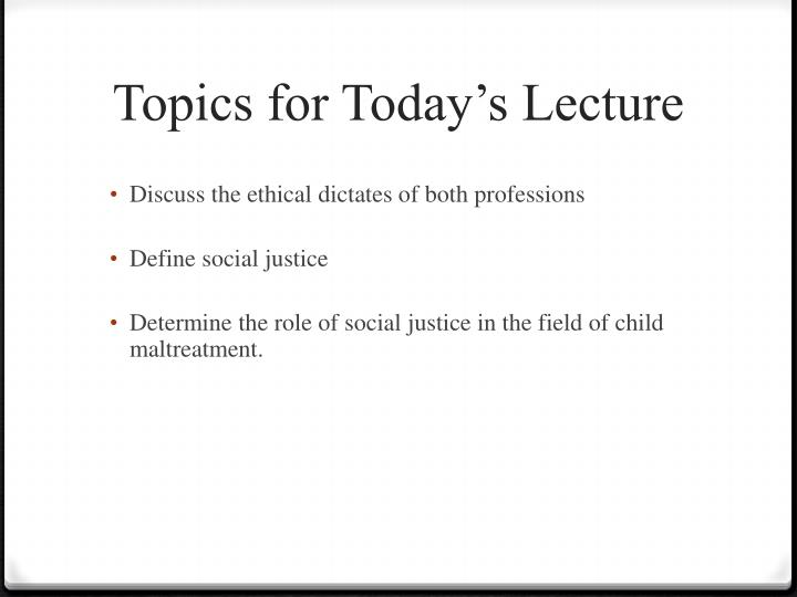 Topics for today s lecture