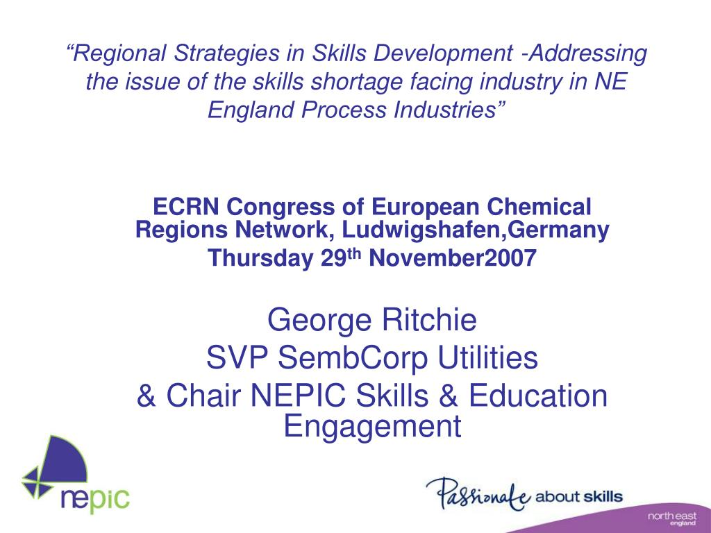 """""""Regional Strategies in Skills Development -Addressing the issue of the skills shortage facing industry in NE England Process Industries"""""""