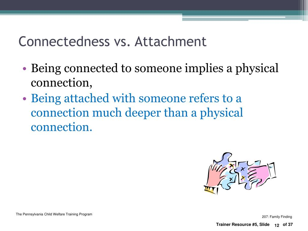Connectedness vs. Attachment