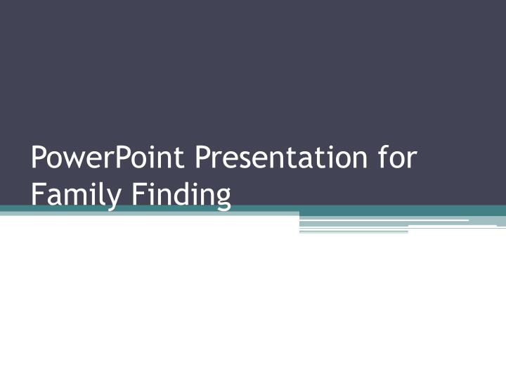 powerpoint presentation for family finding n.
