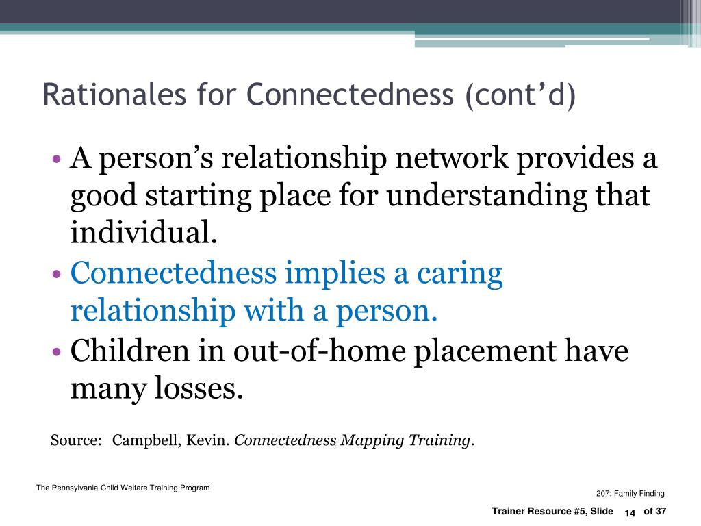 Rationales for Connectedness (cont'd)