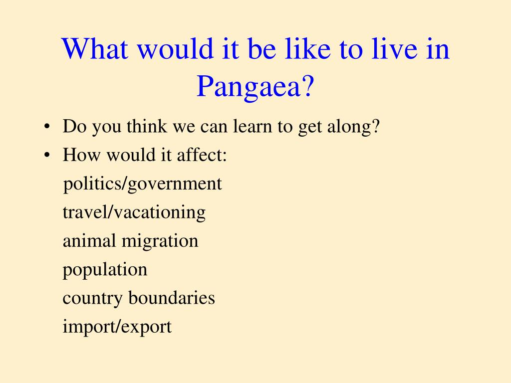 What would it be like to live in Pangaea?