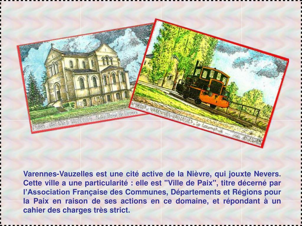 Varennes-Vauzelles est une cité active de la Nièvre, qui jouxte Nevers. Cette ville a une particularité : elle est
