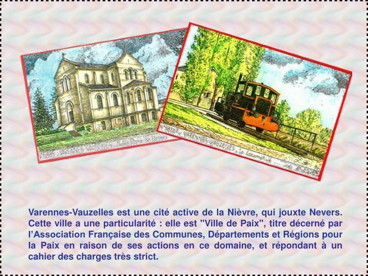 Varennes-Vauzelles est une cité active de la Nièvre, qui jouxte Nevers. Cette ville a une particul...