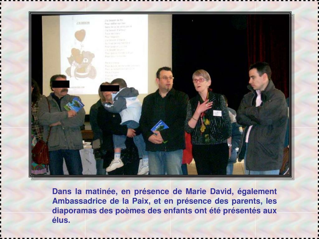 Dans la matinée, en présence de Marie David, également Ambassadrice de la Paix, et en présence des parents, les diaporamas des poèmes des enfants ont été présentés aux élus.