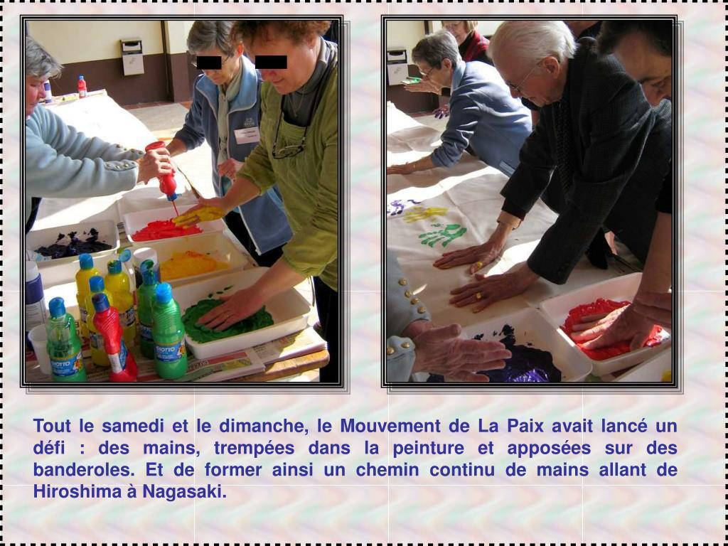 Tout le samedi et le dimanche, le Mouvement de La Paix avait lancé un défi : des mains, trempées dans la peinture et apposées sur des banderoles. Et de former ainsi un chemin continu de mains allant de Hiroshima à Nagasaki.