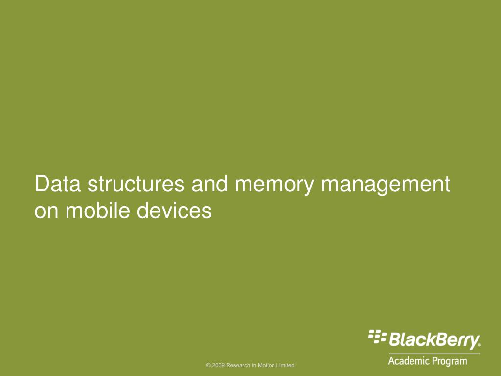 data structures and memory management on mobile devices l.