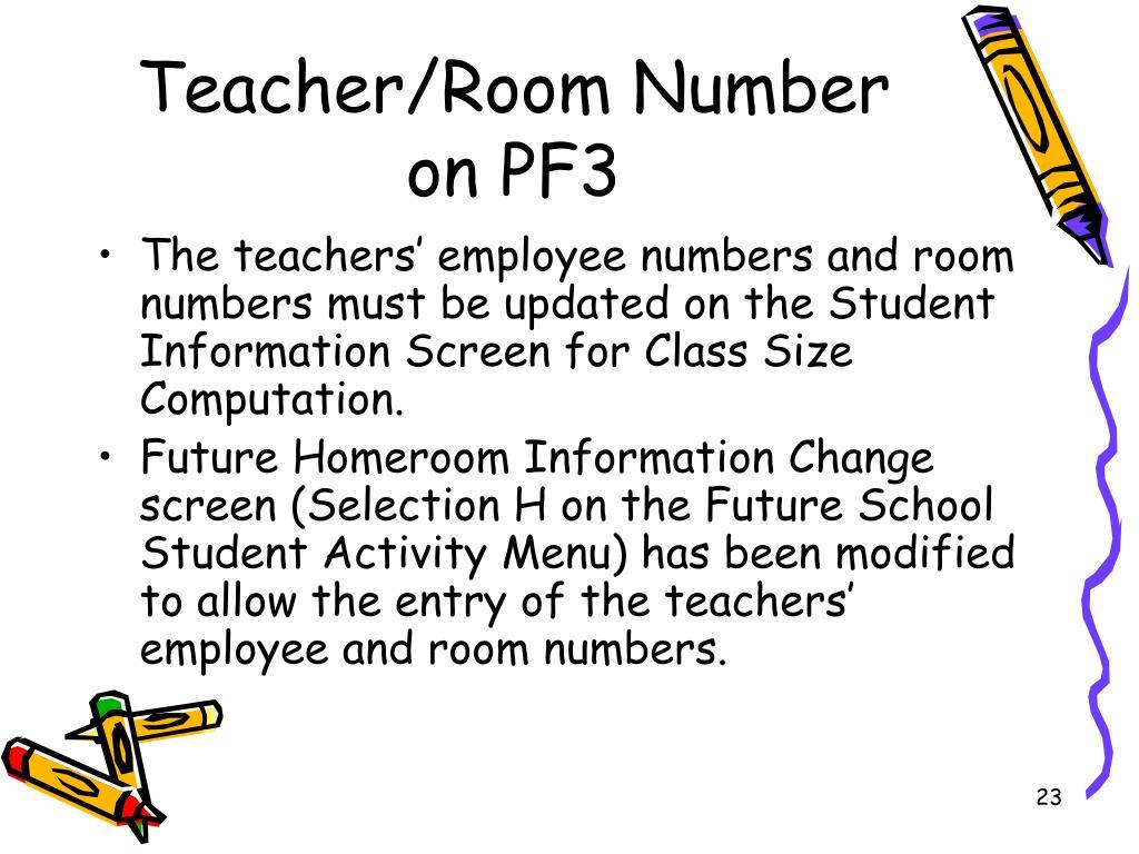 Teacher/Room Number on PF3