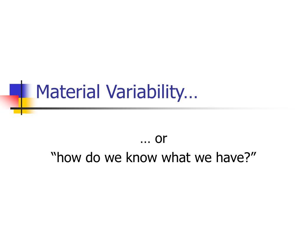 material variability