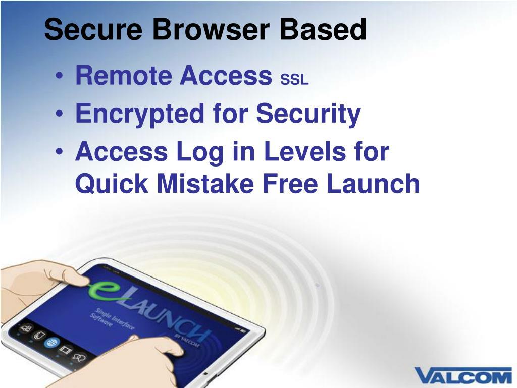 Secure Browser Based