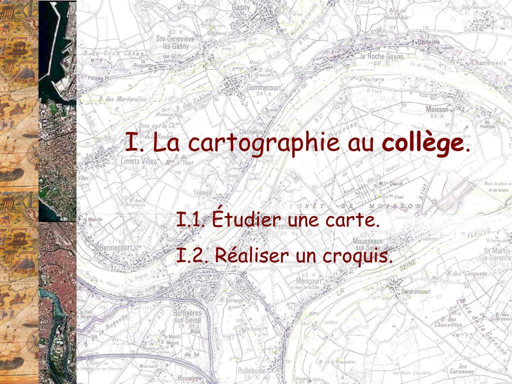 I. La cartographie au