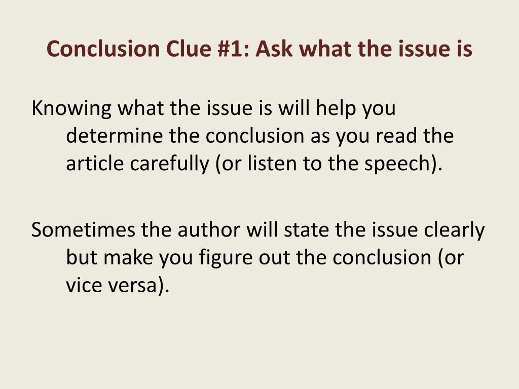 Conclusion Clue #1: Ask what the issue is