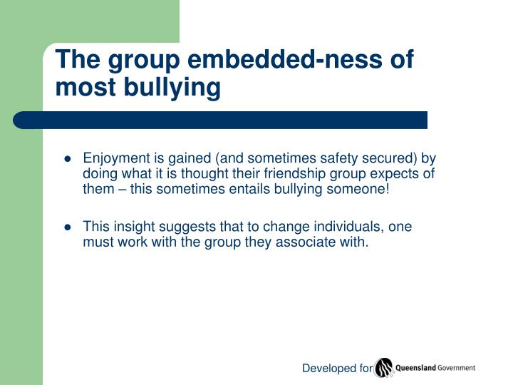 The group embedded ness of most bullying