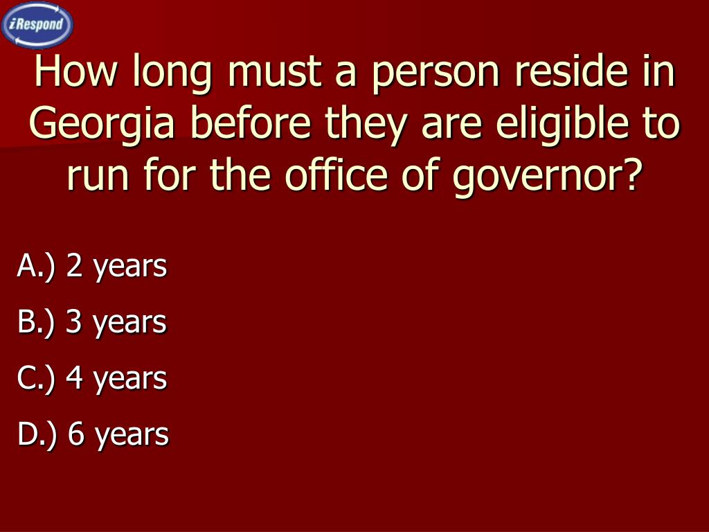 How long must a person reside in Georgia before they are eligible to run for the office of governor?
