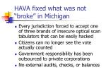 hava fixed what was not broke in michigan