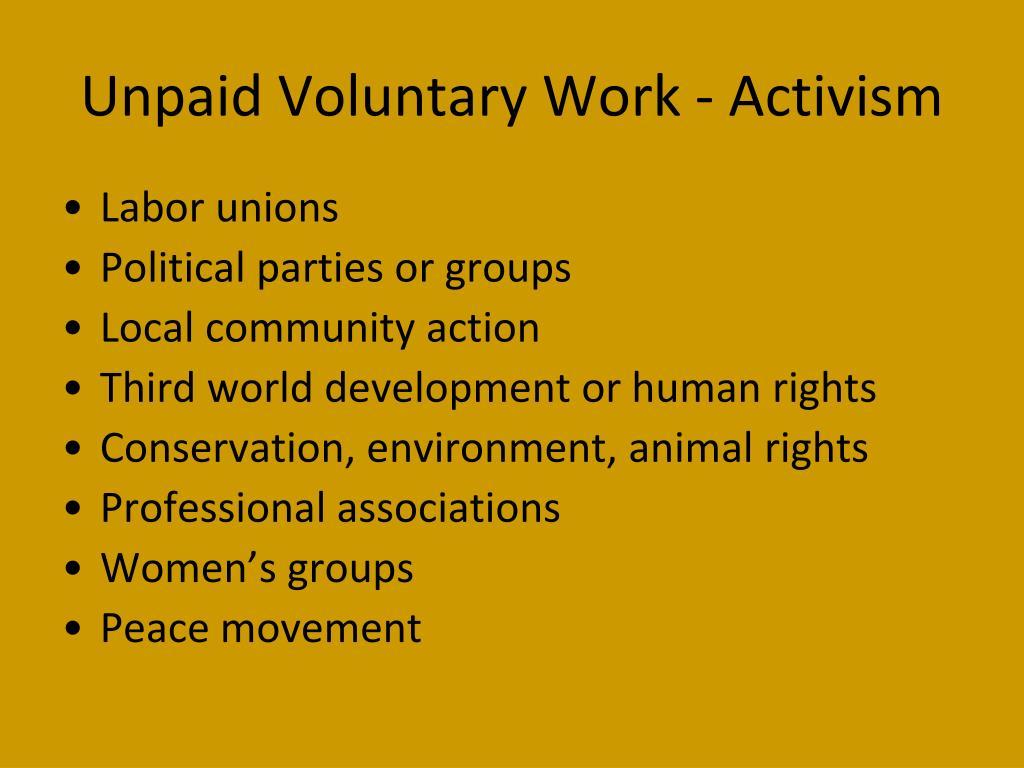Unpaid Voluntary Work - Activism