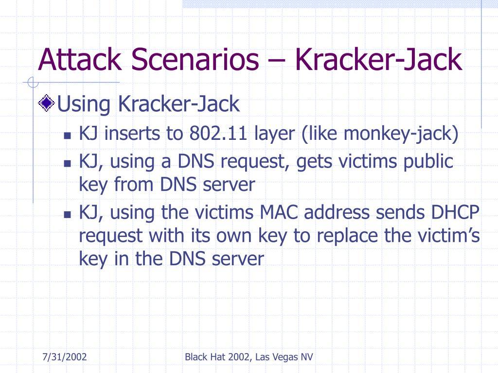 Attack Scenarios – Kracker-Jack