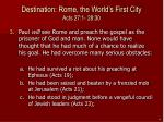 destination rome the world s first city acts 27 1 28 304