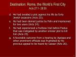 destination rome the world s first city acts 27 1 28 305