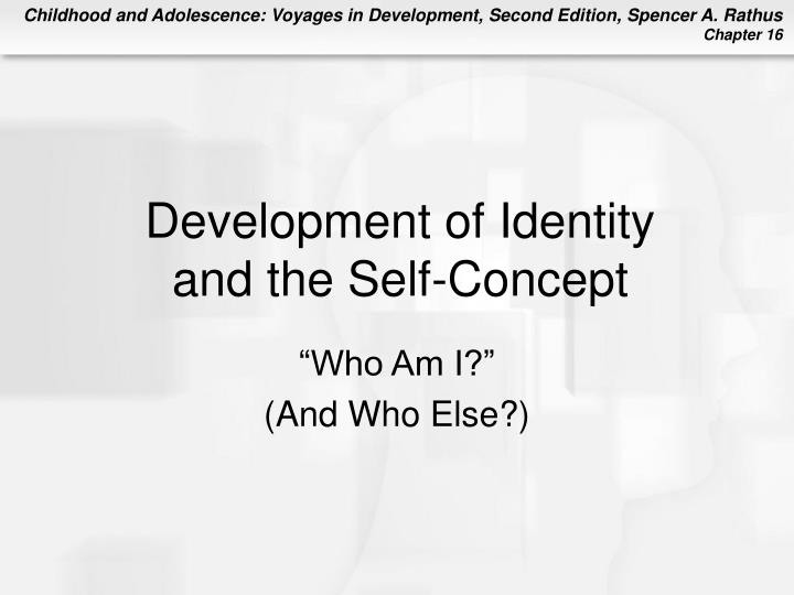Development of identity and the self concept