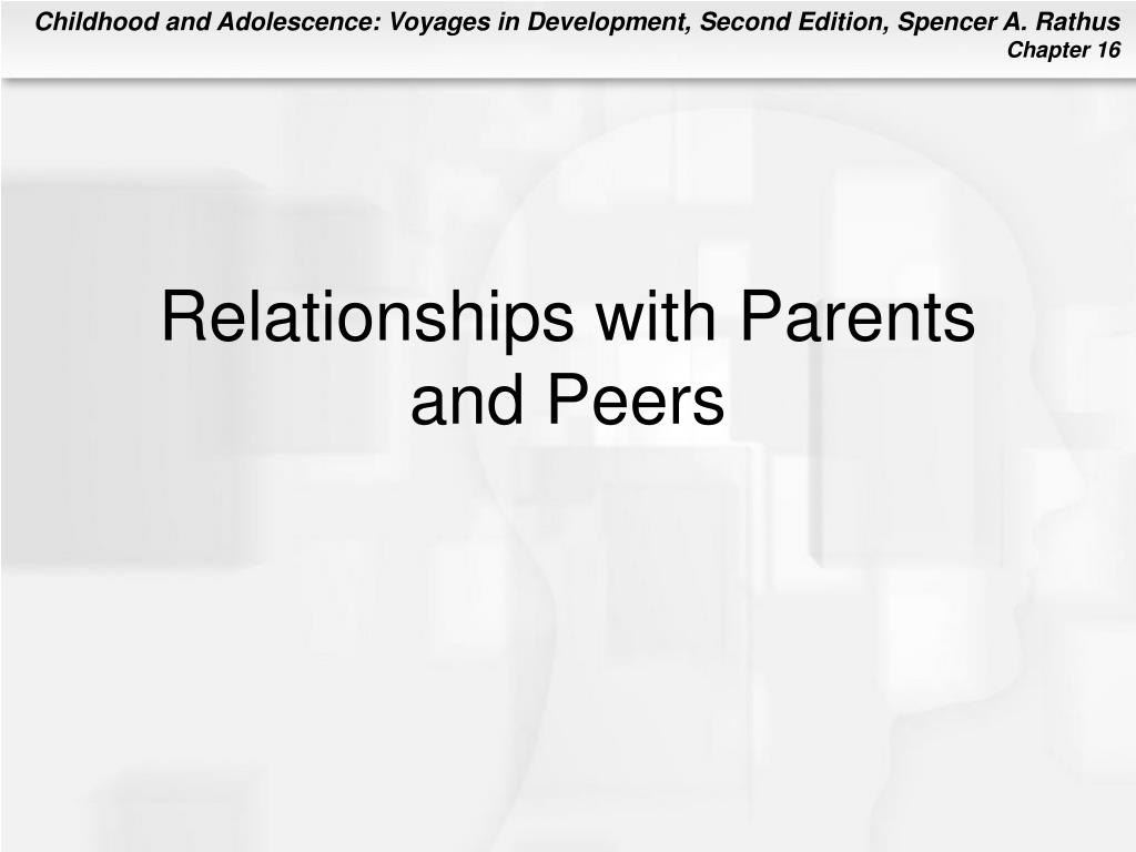 Relationships with Parents and Peers