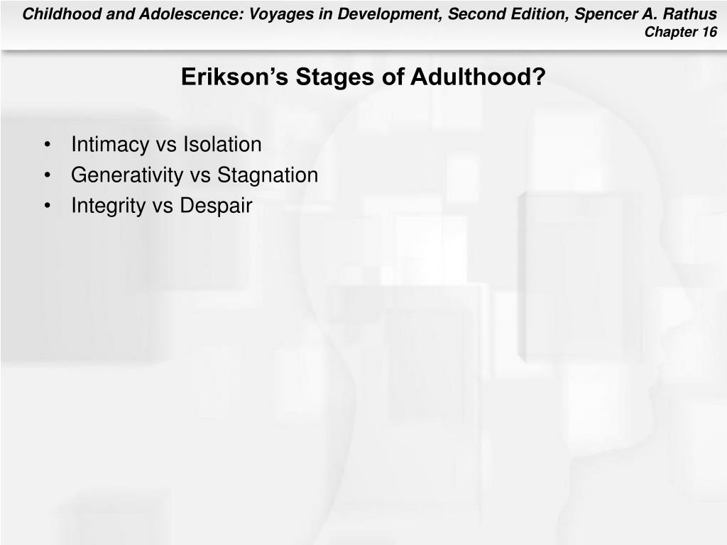 Erikson's Stages of Adulthood?