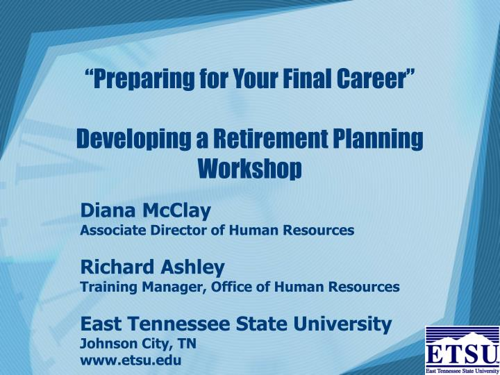 Preparing for your final career developing a retirement planning workshop
