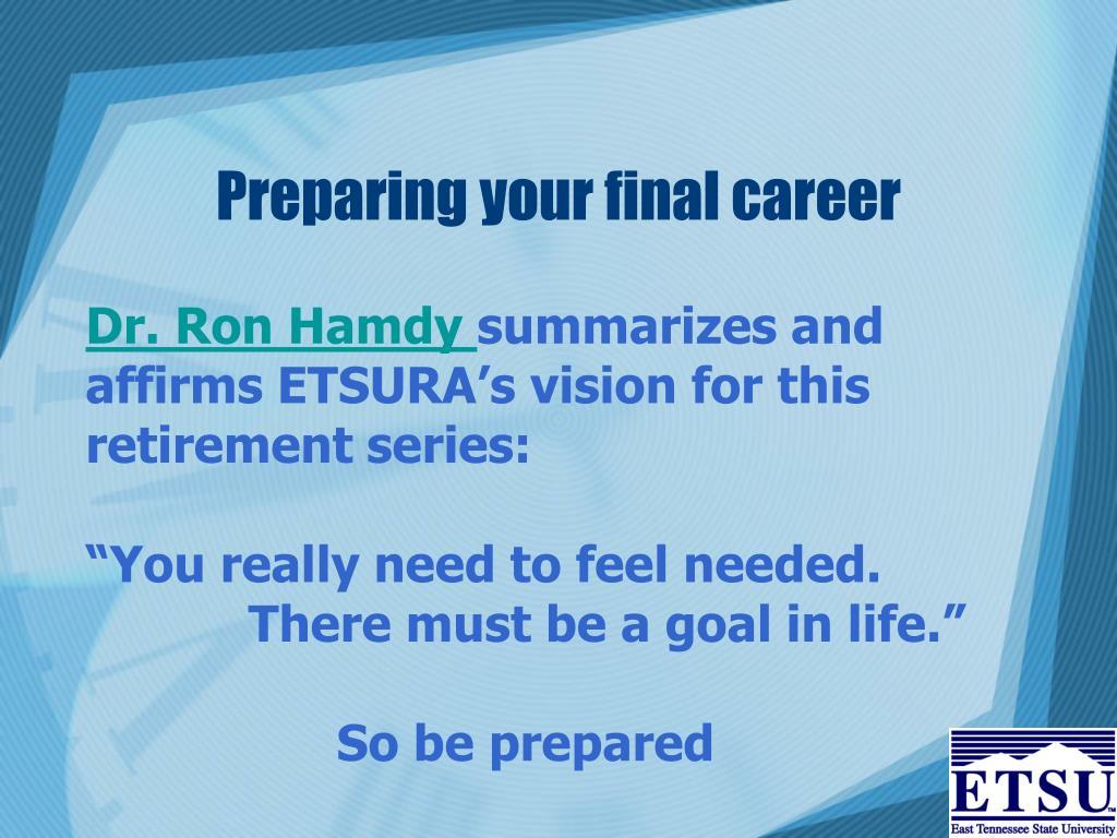 Preparing your final career