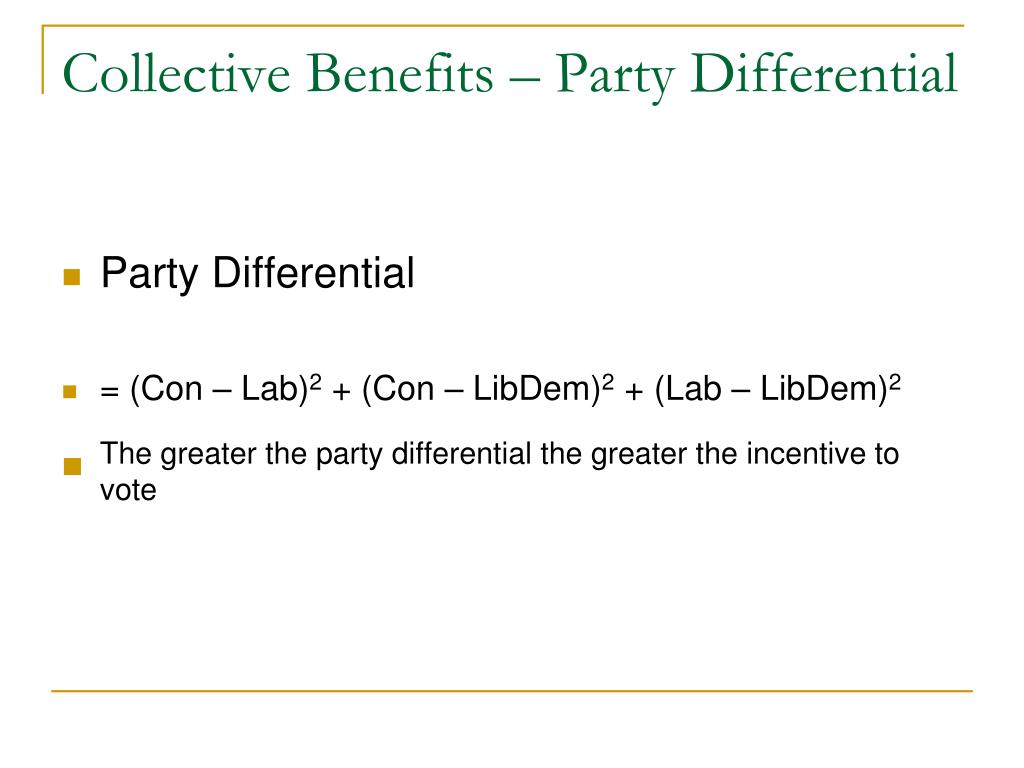 Collective Benefits – Party Differential