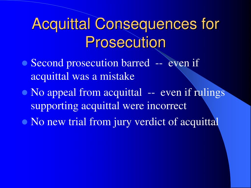 Acquittal Consequences for Prosecution