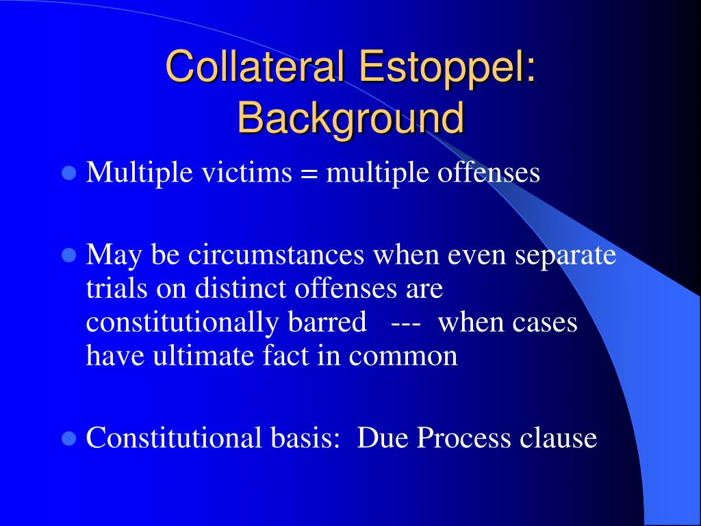 Collateral Estoppel: Background