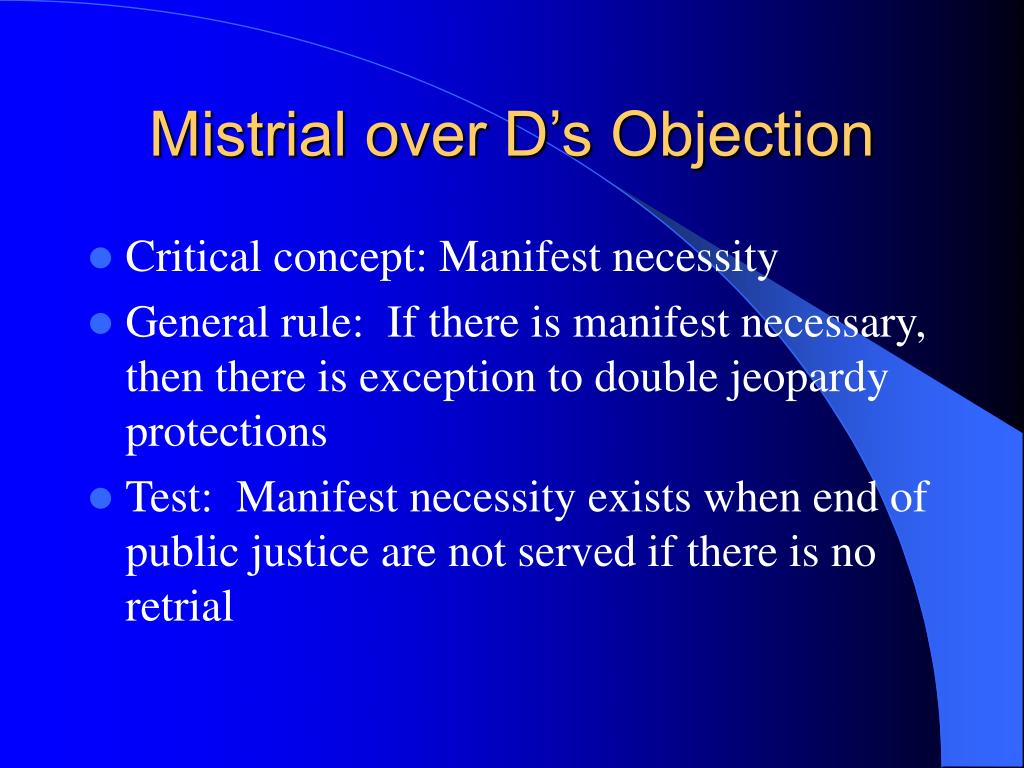 Mistrial over D's Objection