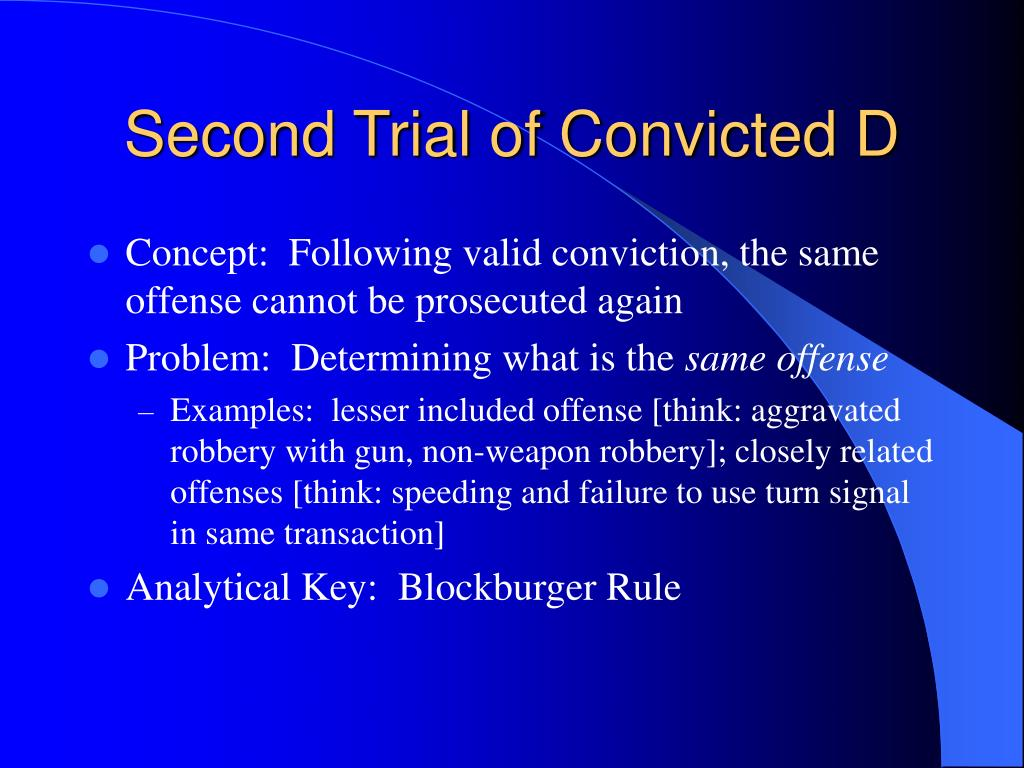 Second Trial of Convicted D