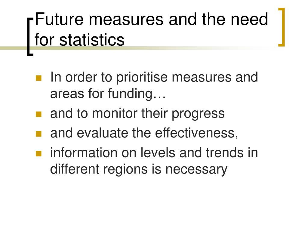 Future measures and the need for statistics