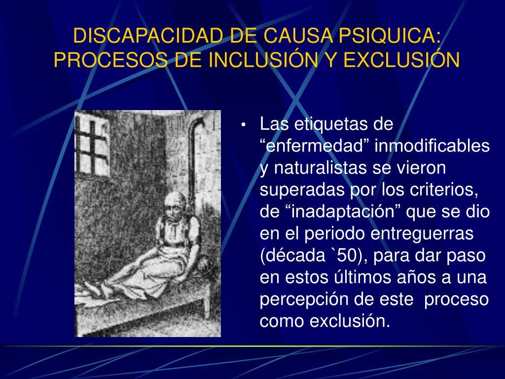DISCAPACIDAD DE CAUSA PSIQUICA: