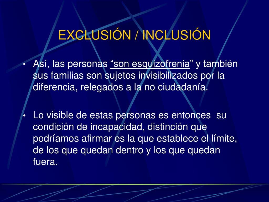 EXCLUSIÓN / INCLUSIÓN