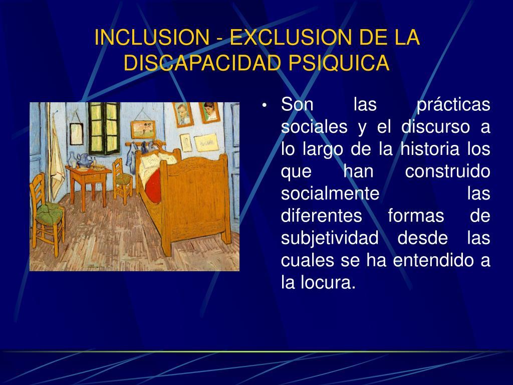 INCLUSION - EXCLUSION DE LA DISCAPACIDAD PSIQUICA
