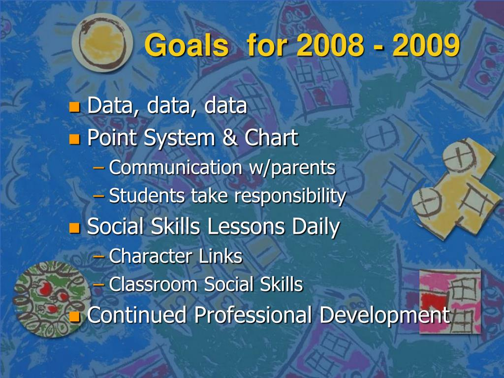 Goals  for 2008 - 2009