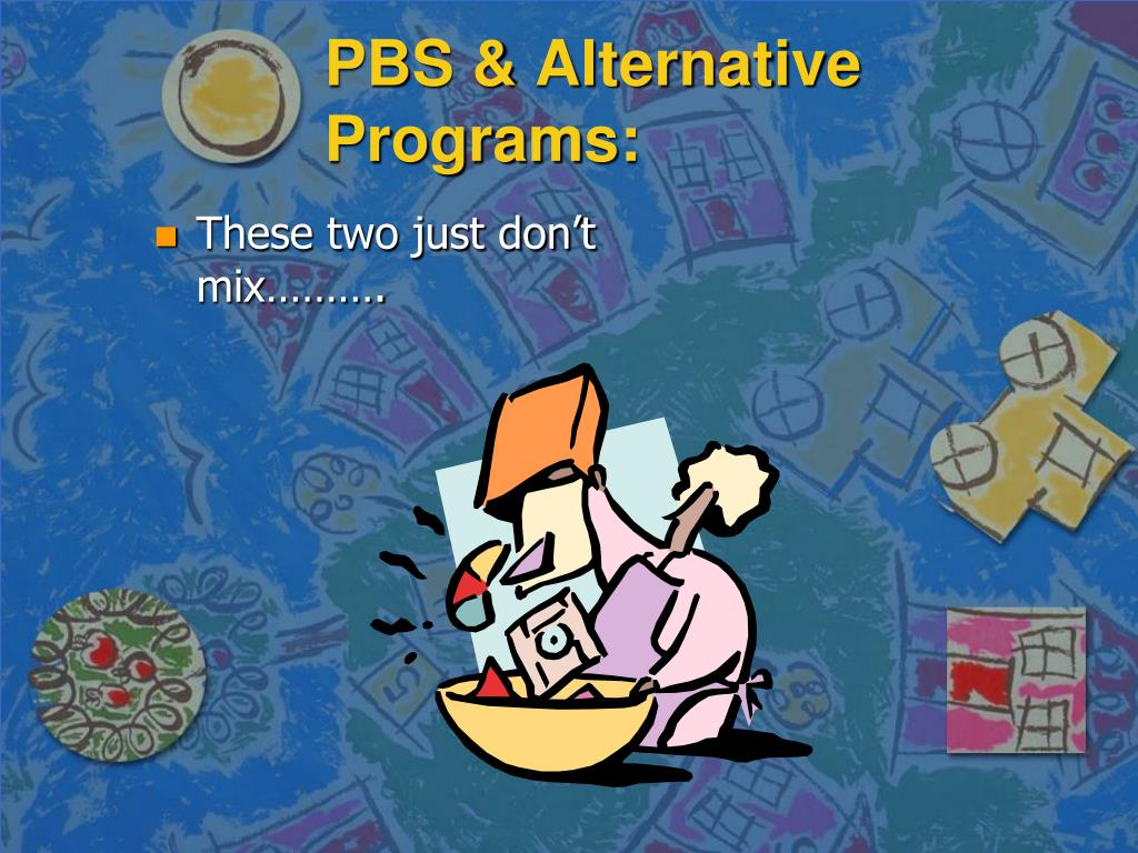 PBS & Alternative Programs:
