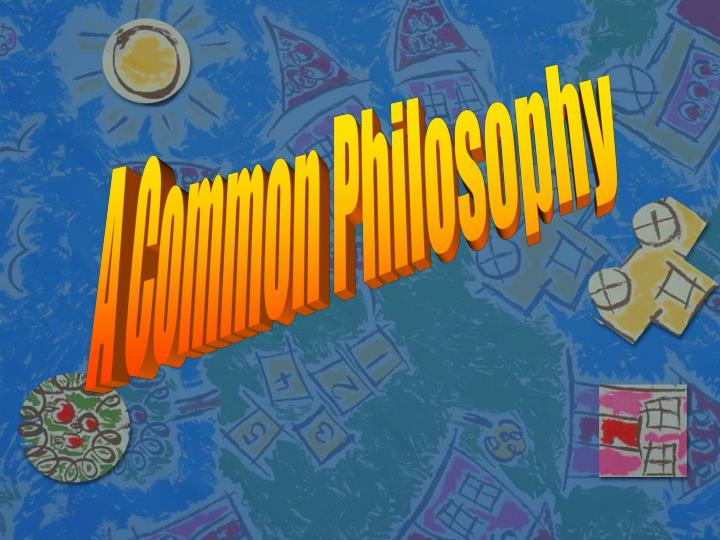 A Common Philosophy