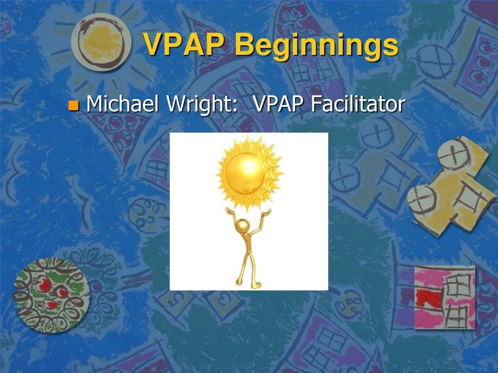 VPAP Beginnings