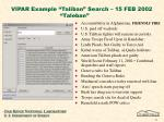 vipar example taliban search 15 feb 2002 taleban