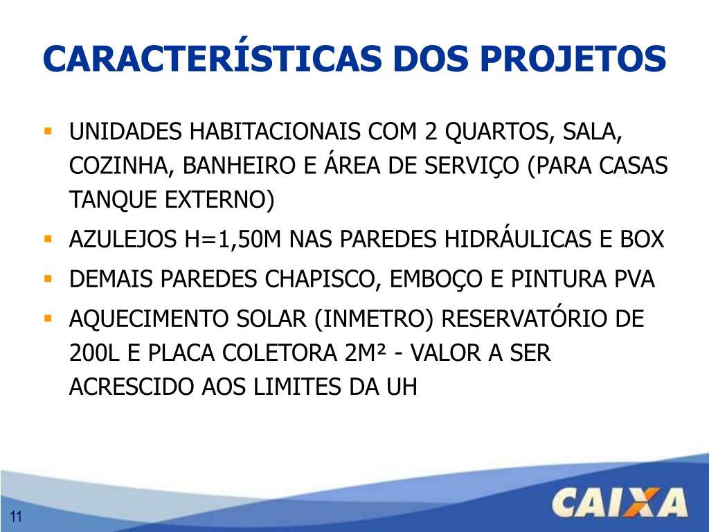 UNIDADES HABITACIONAIS COM 2 QUARTOS, SALA, COZINHA, BANHEIRO E ÁREA DE SERVIÇO (PARA CASAS TANQUE EXTERNO)