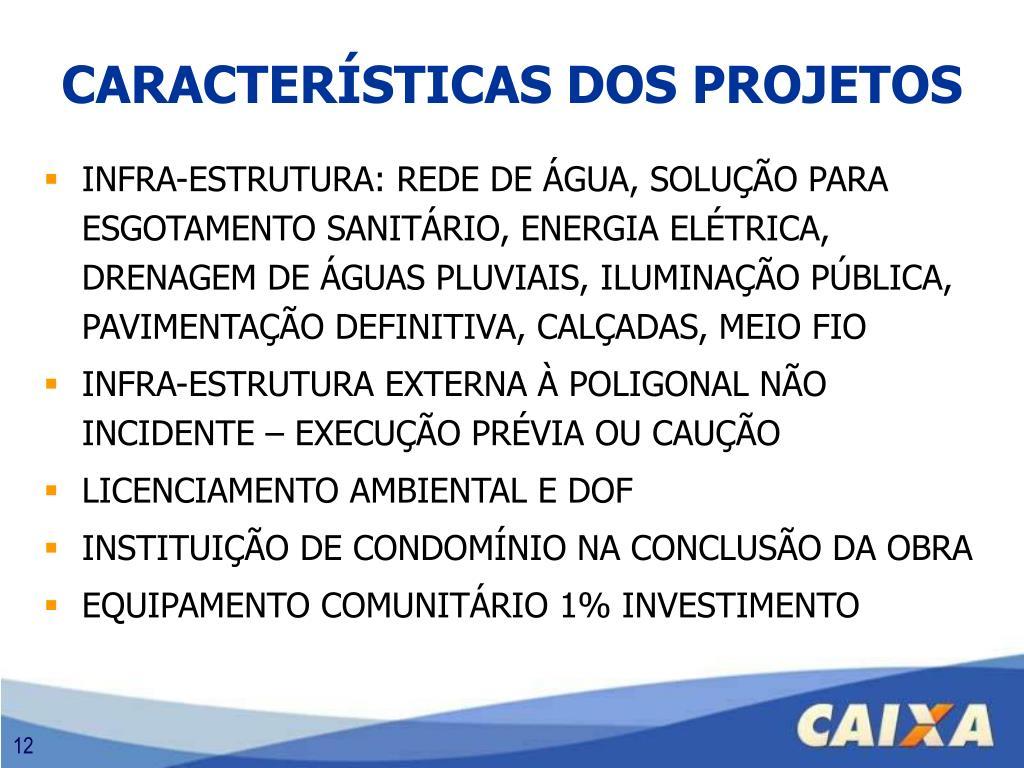 INFRA-ESTRUTURA: REDE DE ÁGUA, SOLUÇÃO PARA ESGOTAMENTO SANITÁRIO, ENERGIA ELÉTRICA, DRENAGEM DE ÁGUAS PLUVIAIS, ILUMINAÇÃO PÚBLICA, PAVIMENTAÇÃO DEFINITIVA, CALÇADAS, MEIO FIO