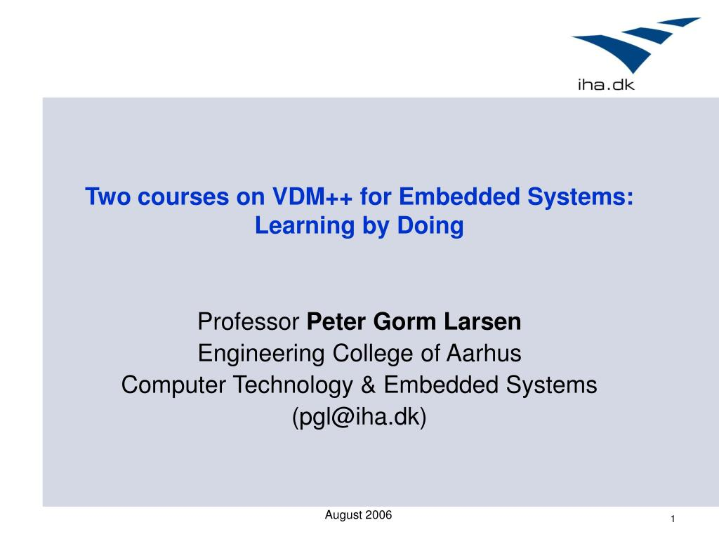 Two courses on VDM++ for Embedded Systems: