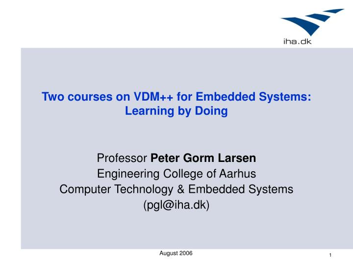 Two courses on vdm for embedded systems learning by doing