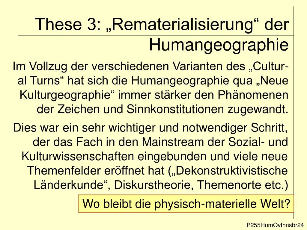 """These 3: """"Rematerialisierung"""" der Humangeographie"""