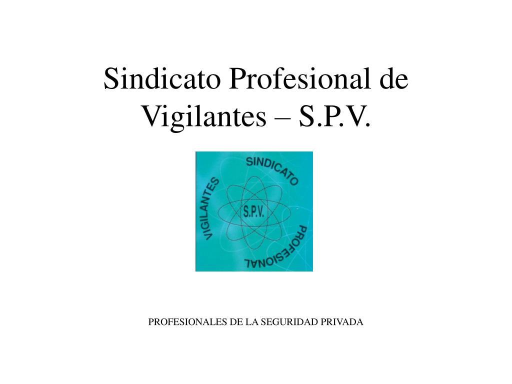 Sindicato Profesional de Vigilantes – S.P.V.