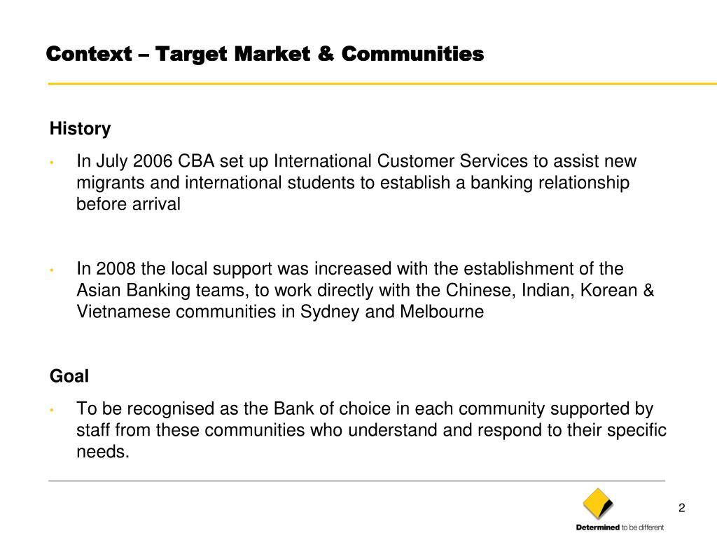 Context – Target Market & Communities